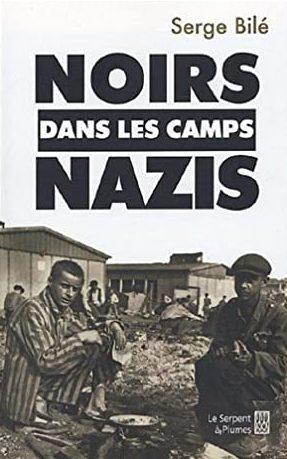 Սևամորթներ նացիստական ճամբարներում - Սերժ Բիլե