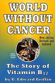 โลกที่ปราศจากมะเร็งเรื่องราวของวิตามิน B17
